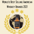 The 9 World's Best Selling American Whiskey Brands for 2021